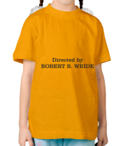 Детская футболка  Directed by Robert B. Weide