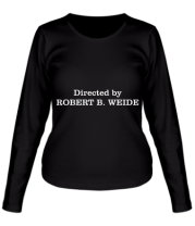 Женская футболка с длинным рукавом Directed by Robert B. Weide