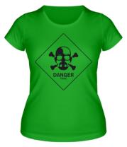 Женская футболка  DANGER