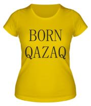 Женская футболка  BORN QAZAQ