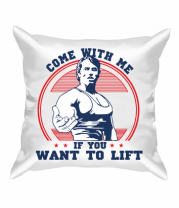 Подушка Come with me if you want to lift