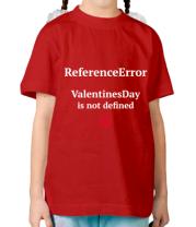 Детская футболка  Reference error valentine