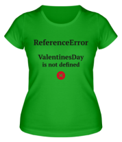 Женская футболка  Reference error valentine