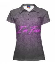 Футболка поло женская 3D I am fine